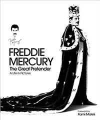 Freddie Mercury : The Great Pretender : A Life in Pictures