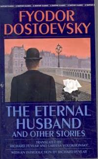The Eternal Husband, and Other Stories