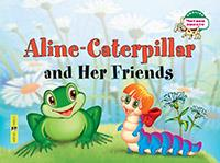 Aline-Caterpillar and Her Friends = Гусеница Алина и ее друзья